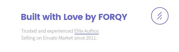 Construido con el Amor de FORQY: De confianza y con experiencia Elite Autor. La venta en el mercado desde Envato 2011.
